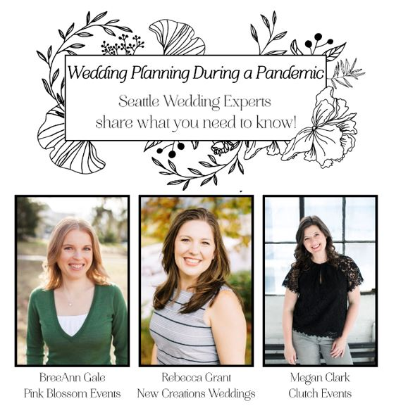 Wedding Planning During A Pandemic. Seattle Wedding Experts Share What You Need To Know.